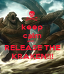 keep calm and.... RELEASE THE KRAKEN!!! - Personalised Poster A1 size