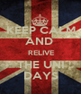 KEEP CALM AND  RELIVE THE UNI DAYS - Personalised Poster A1 size