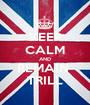 KEEP CALM AND REMAIN  TRILL - Personalised Poster A1 size