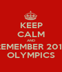 KEEP CALM AND REMEMBER 2012 OLYMPICS - Personalised Poster A1 size
