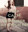KEEP CALM AND REMEMBER ALWAYS HIGH HEELED - Personalised Poster A1 size