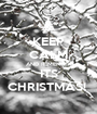 KEEP CALM AND REMEMBER ITS CHRISTMAS!  - Personalised Poster A1 size