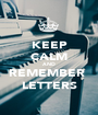 KEEP CALM AND REMEMBER  LETTERS - Personalised Poster A1 size