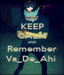 KEEP CALM AND Remember Va_De_Ahí  - Personalised Poster A1 size