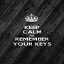 KEEP CALM AND REMEMBER YOUR KEYS - Personalised Poster A1 size