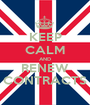 KEEP CALM AND RENEW CONTRACTS - Personalised Poster A1 size