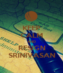 KEEP CALM AND RESIGN SRINIVASAN - Personalised Poster A1 size