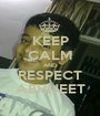 KEEP CALM AND RESPECT ABHIJEET - Personalised Poster A1 size