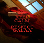 KEEP CALM AND RESPECT GALAA - Personalised Poster A1 size