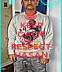 KEEP CALM AND RESPECT HASAN - Personalised Poster A1 size