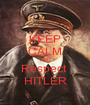 KEEP CALM AND Respect  HITLER - Personalised Poster A1 size