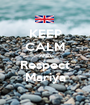 KEEP CALM AND Respect Mariya - Personalised Poster A1 size
