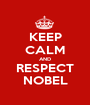 KEEP CALM AND RESPECT NOBEL - Personalised Poster A1 size