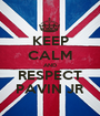KEEP CALM AND RESPECT PAVIN JR - Personalised Poster A1 size