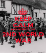 KEEP CALM AND RESPECT THE 2ND WORLD WAR - Personalised Poster A1 size