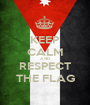 KEEP CALM AND RESPECT THE FLAG - Personalised Poster A1 size
