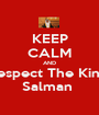 KEEP CALM AND Respect The King  Salman  - Personalised Poster A1 size