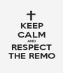 KEEP CALM AND RESPECT THE REMO - Personalised Poster A1 size