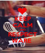 KEEP CALM AND RESPECT WARE  - Personalised Poster A1 size