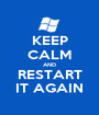 KEEP CALM AND RESTART IT AGAIN - Personalised Poster A1 size