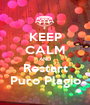 KEEP CALM AND Restart Puro Plagio - Personalised Poster A1 size