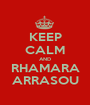 KEEP CALM AND RHAMARA ARRASOU - Personalised Poster A1 size