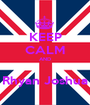KEEP CALM AND  Rhyan Joshua - Personalised Poster A1 size