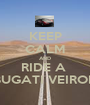 KEEP CALM AND RIDE A  BUGATI VEIRON - Personalised Poster A1 size