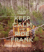 KEEP CALM AND RIDE FRANK - Personalised Poster A1 size