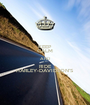 KEEP CALM AND RIDE HARLEY-DAVIDSON'S - Personalised Poster A1 size