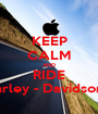 KEEP CALM AND RIDE Harley - Davidson's - Personalised Poster A1 size