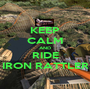 KEEP CALM AND RIDE IRON RATTLER - Personalised Poster A1 size