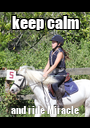 keep calm and ride Miracle - Personalised Poster A1 size