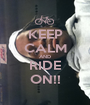 KEEP CALM AND RIDE ON!! - Personalised Poster A1 size