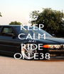 KEEP CALM AND RIDE ON E38 - Personalised Poster A1 size