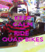 KEEP CALM AND RIDE  QUAD BIKES - Personalised Poster A1 size