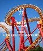 KEEP CALM AND RIDE ROLLER COASTERS - Personalised Poster A1 size