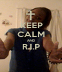 KEEP CALM AND R.I.P  - Personalised Poster A1 size