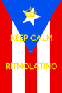 KEEP CALM  AND  RITMOLATINO - Personalised Poster A1 size
