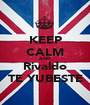 KEEP CALM AND Rivaldo TE YUBESTE - Personalised Poster A1 size