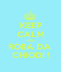 KEEP CALM AND ROBA DA  CHIODI ! - Personalised Poster A1 size