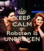 KEEP CALM AND Robsten is UNBROKEN - Personalised Poster A1 size