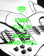 KEEP CALM AND ROCK AND ROLL - Personalised Poster A1 size