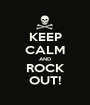 KEEP CALM AND ROCK OUT! - Personalised Poster A1 size