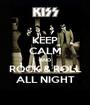 KEEP CALM AND ROCK & ROLL ALL NIGHT - Personalised Poster A1 size