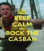 KEEP CALM AND ROCK THE CASBAH - Personalised Poster A1 size