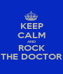 KEEP CALM AND ROCK THE DOCTOR - Personalised Poster A1 size