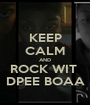 KEEP CALM AND ROCK WIT  DPEE BOAA - Personalised Poster A1 size