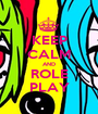 KEEP CALM AND ROLE PLAY - Personalised Poster A1 size