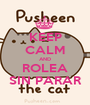 KEEP CALM AND ROLEA SIN PARAR - Personalised Poster A1 size